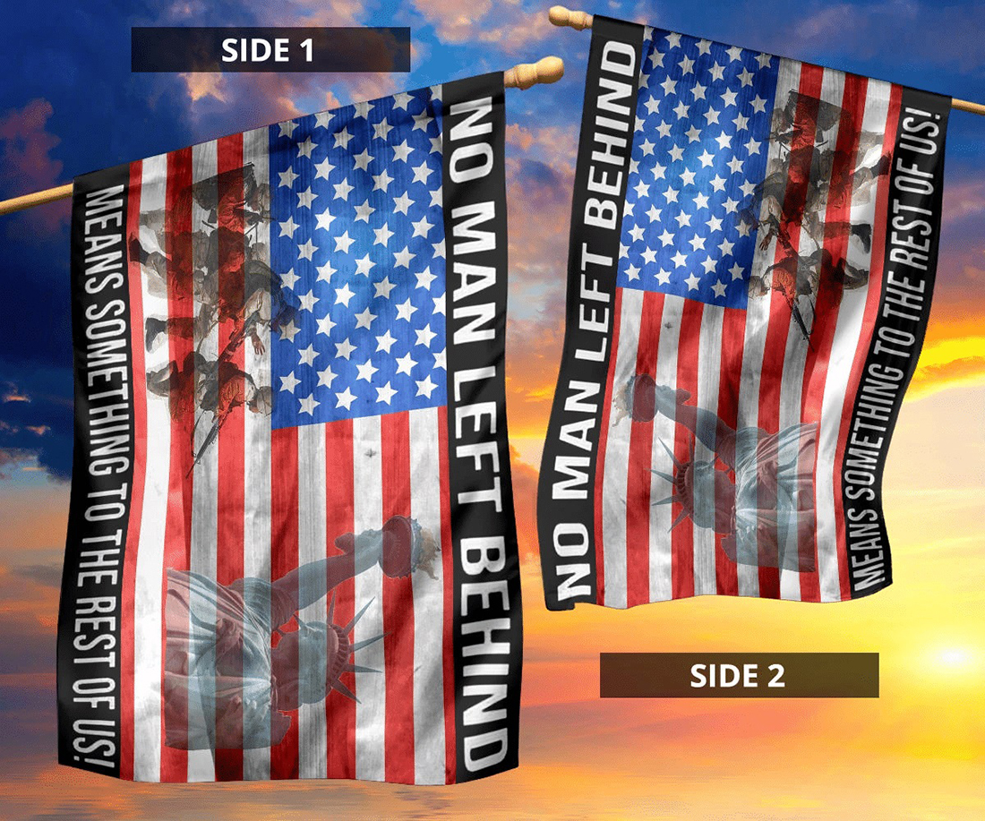 No Man Left Behind Means Something To The Rest Of Us USA Flag Pray For Our Military