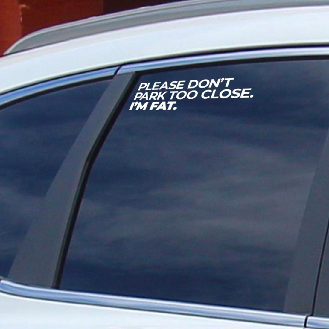 Please don't park too close car window stickers decal