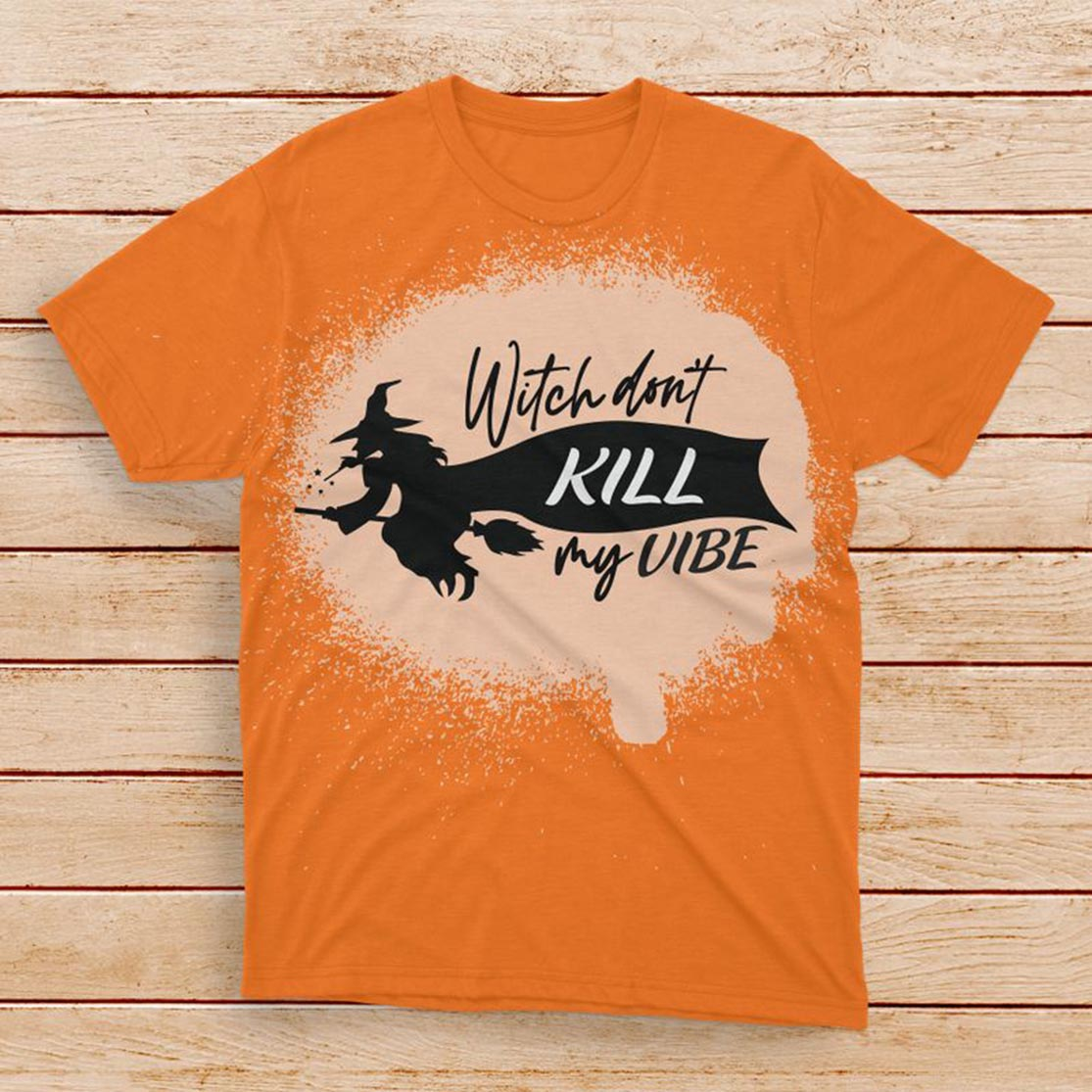 Witch Don't Kill My Vibe Bleached T-shirt