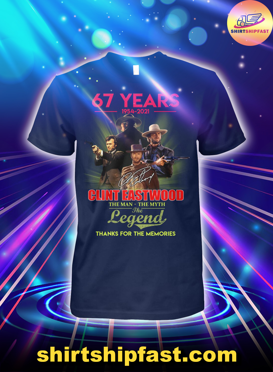 67 years 1954 2021 Clint Eastwood The man the myth the legend shirt