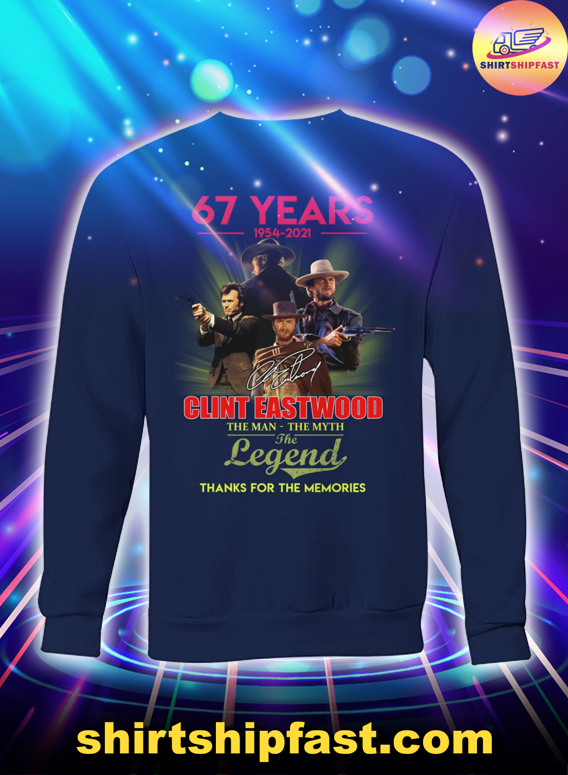 67 years Clint Eastwood The man the myth the legend sweatshirt