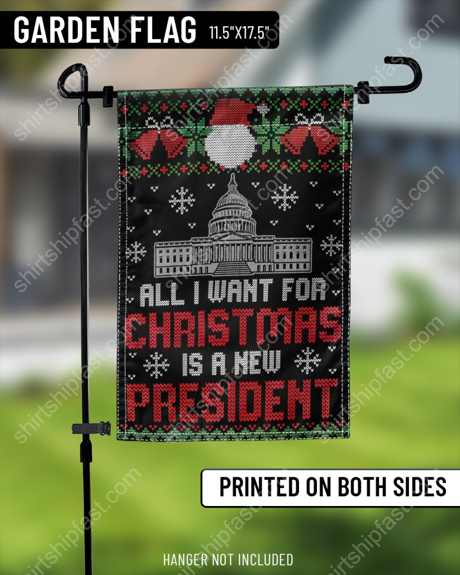 All I want for christmas is a new president garden flags