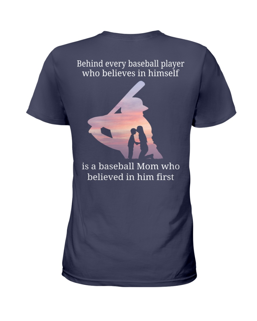 Behind Every Baseball Player Who Believes In Himself is a baseball mom shirt