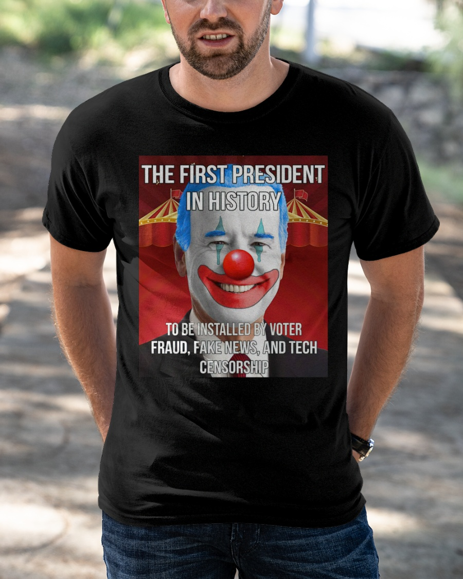 Biden the first president in history to be installed by voter fraud fake news and tech censorship shirt