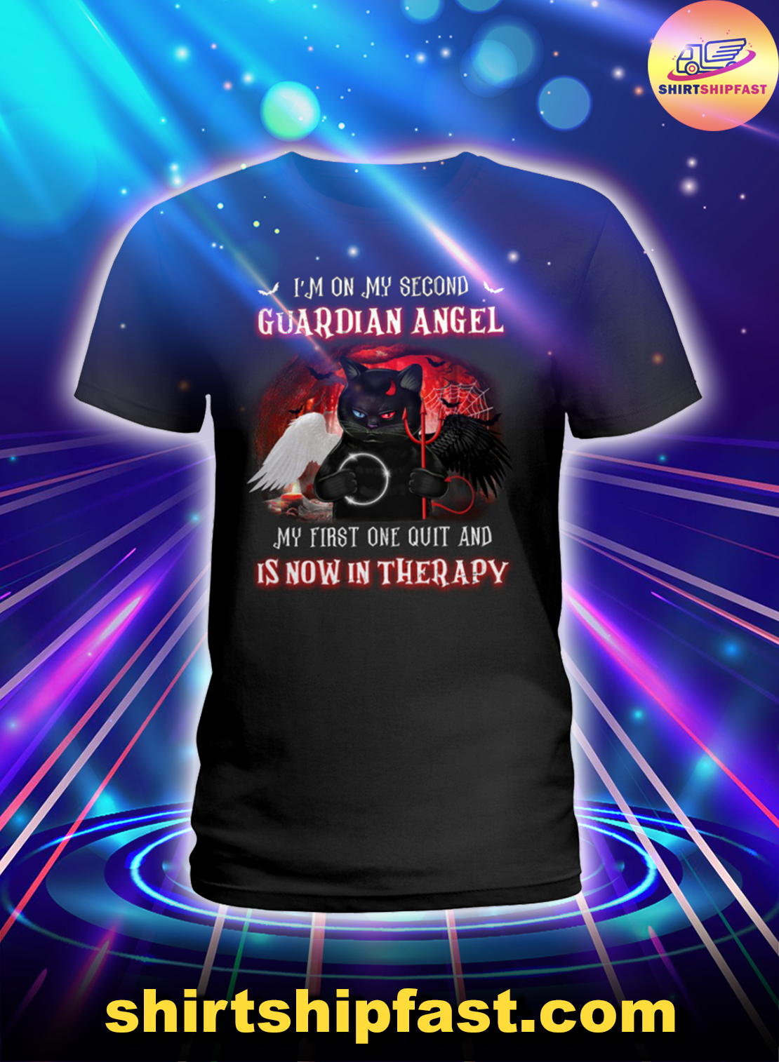 Black cat I'm on my second guardian angel My first one quit and is now in therapy lady shirt