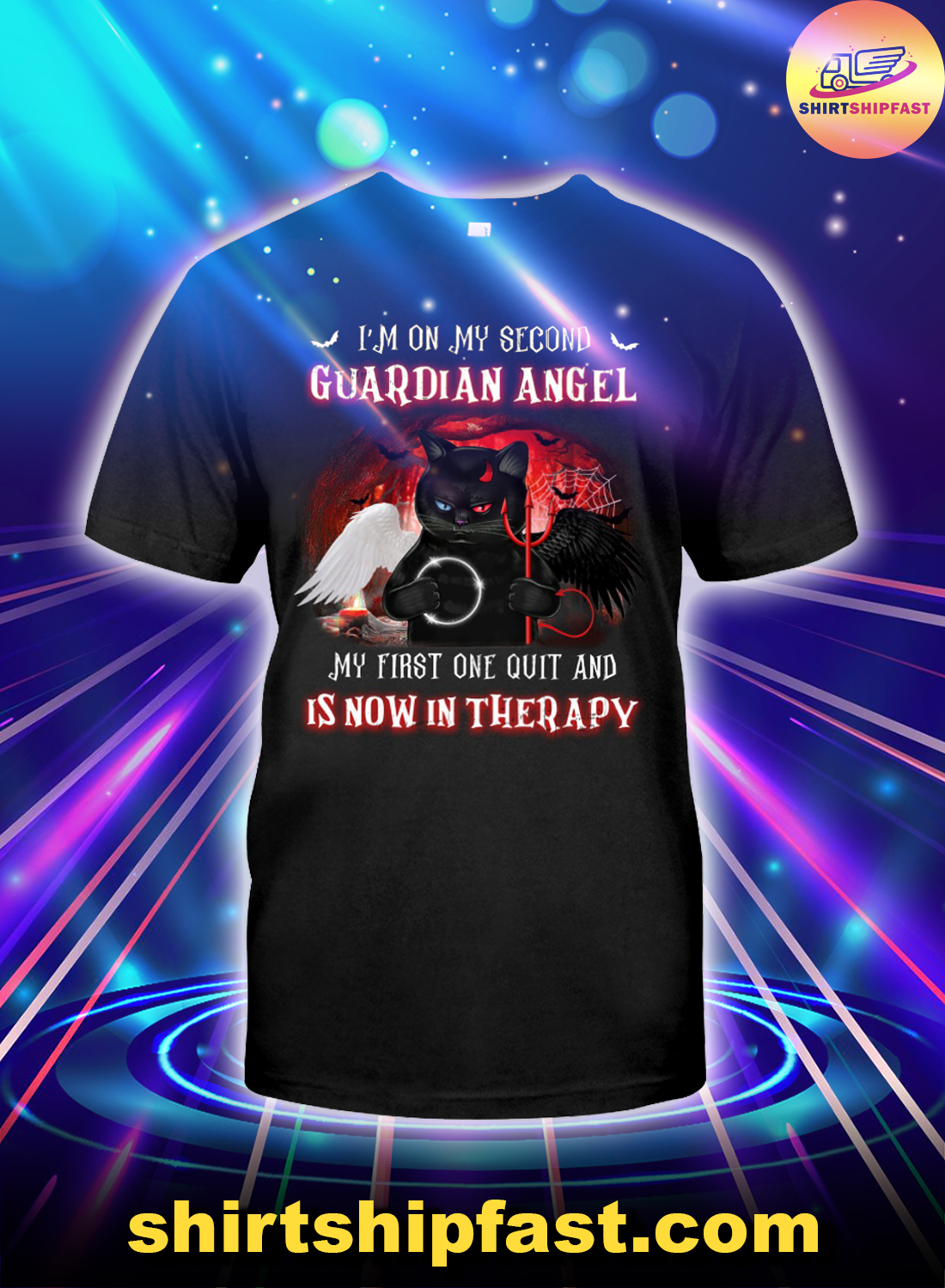 Black cat I'm on my second guardian angel My first one quit and is now in therapy shirt