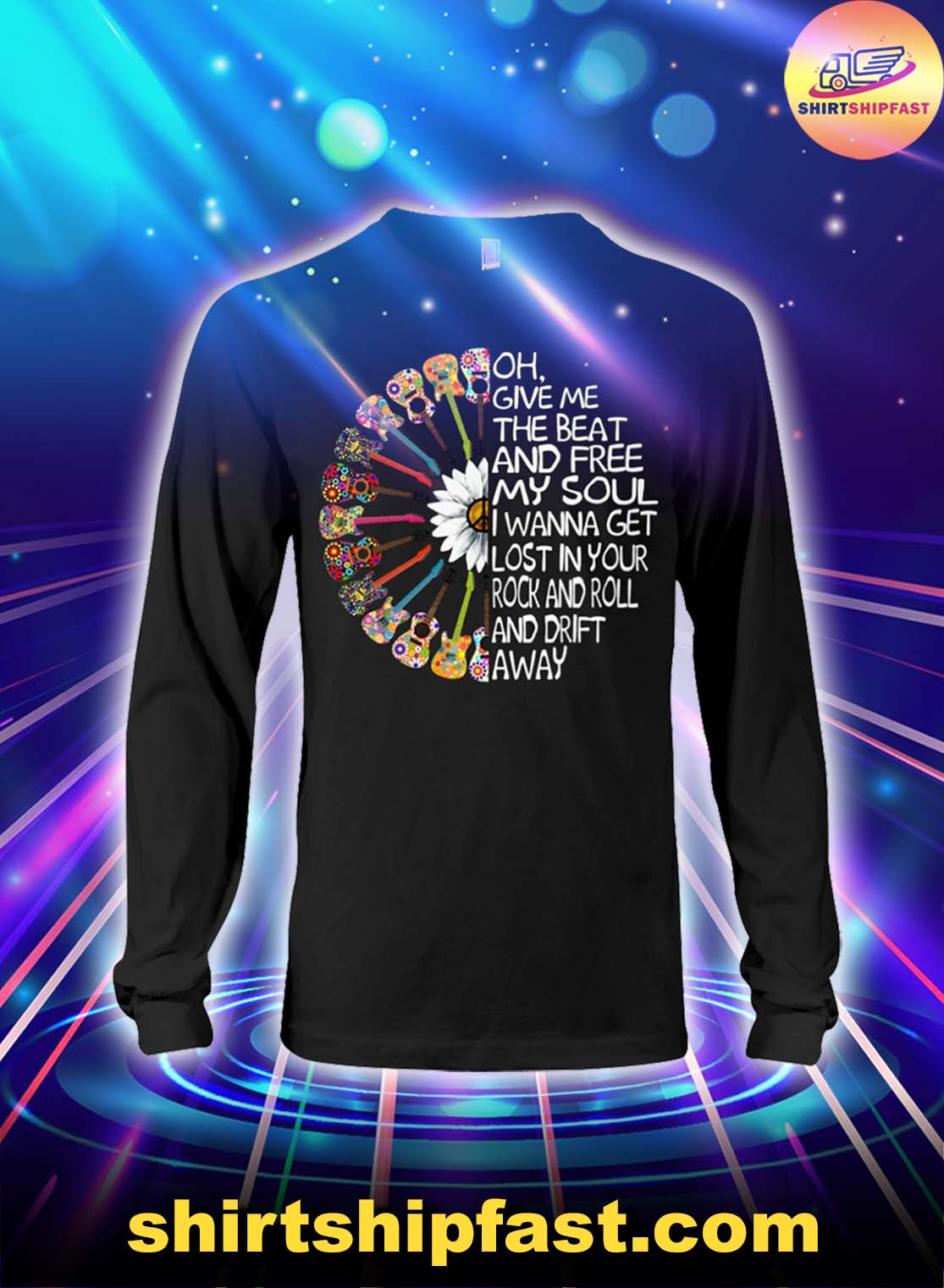 Guitar Oh give me the beat and free my soul long sleeve tee