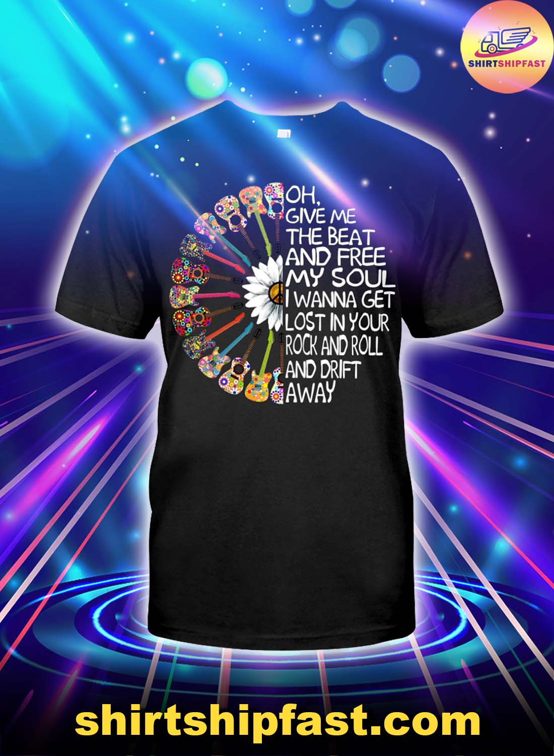 Guitar Oh give me the beat and free my soul shirt