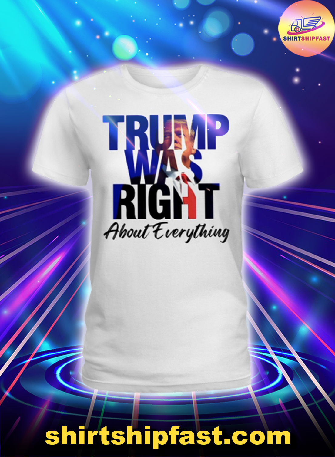 Trump was right about everything lady shirt