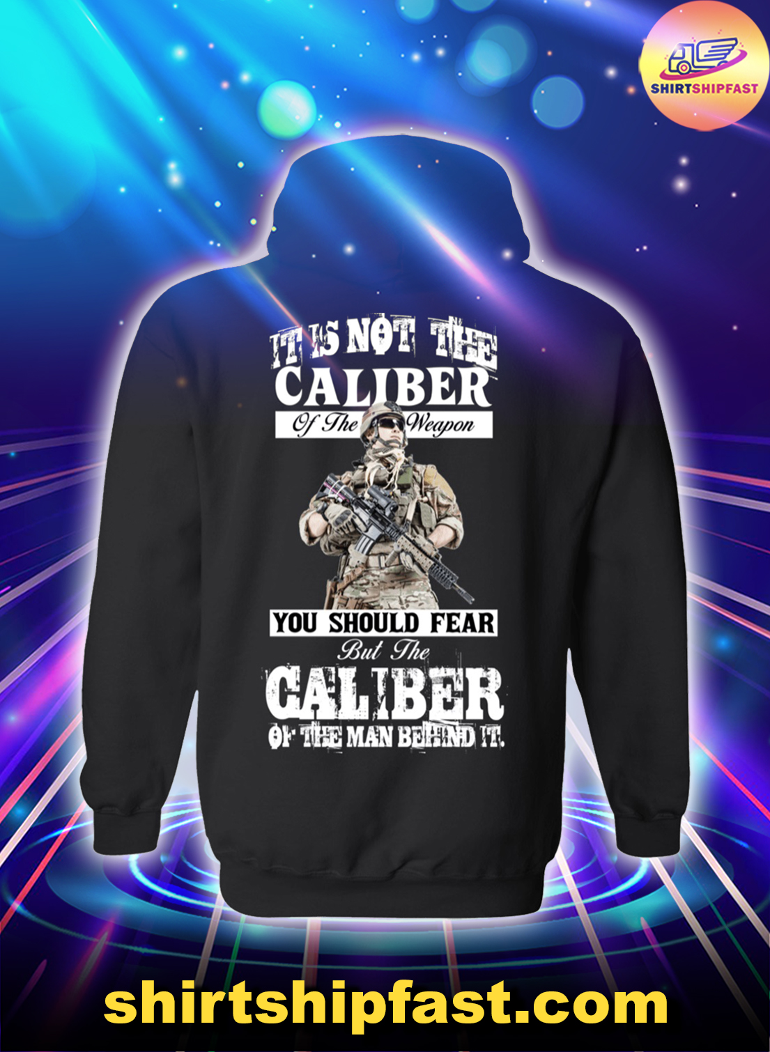 Veteran It's not the caliber of the weapon hoodie