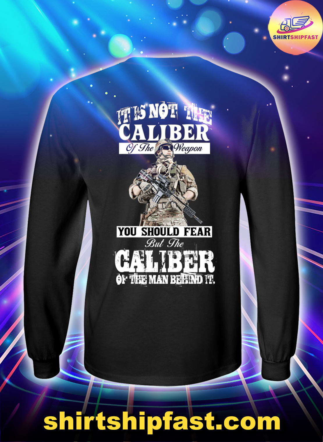 Veteran It's not the caliber of the weapon long sleeve tee
