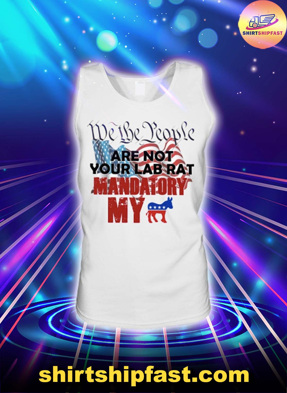 We the people are not your lab rat mandatory my donkey tank top